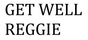 Get well Reggie