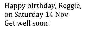 Get well Reggie - Happy Birthday